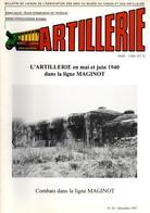 BULLETIN MUSEE ARTILLEURS ARTILLERIE EN MAI JUIN 1940 COMBATS LIGNE MAGINOT - 1939-45