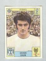 SHUM...ISRAEL..PANINI MEXICO 1970...CALCIO ..MUNDIAL....SOCCER..WORLD CUP....FOOTBALL..FIFA - Trading Cards