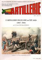 BULLETIN MUSEE ARTILLEURS ARTILLERIE FRANCAISE AU XIXe SIECLE  1815 1914 - Magazines & Papers