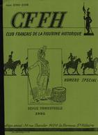CLUB FRANCAIS FIGURINE HISTORIQUE CFFH 1995 N° SPECIAL ARTILLERIE FRANCAISE DES ORIGINES A GRIBEAUVAL - Magazines & Papers
