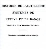 CLUB FRANCAIS FIGURINE HISTORIQUE CFFH 1999 N° SPECIAL SYSTEME ARTILLERIE REFFYE ET DE BANGE - Revues & Journaux