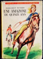 Margaret  Ruthin - Une Amazone De Quinze Ans - Idéal Bibliothèque N° 104 - ( 1956 ) . - Ideal Bibliotheque