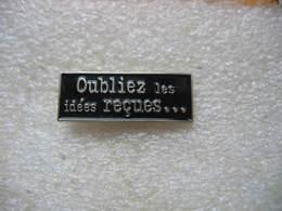 Pin's Humoristique: Oubliez Les Idées Recues........ - Badges