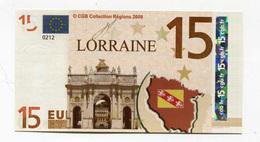"Billet De 15 Euros ""Lorraine"" 2008 - CGB - Billet Fictif 15€ - Banknote - EURO"