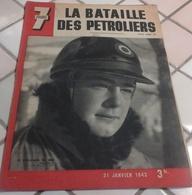 WW2 7 Jours 31 Janvier 1943 Batailles Des Pétroliers,Edwige Feuillere,Dessin Jean Effel - 1900 - 1949