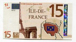 """Billet De Banque 15 Euros """"Ile-de-France"""" 2008 - CGB - Billet Fictif De Fantaisie 15€ - Banknote - Unclassified"""