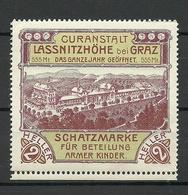 AUSTRIA Vignette Ca 1910 Werbemarke Curanstalt Lassnitzhöhe B. GRAZ Charity For Poor Children Shatzmarke MNH - Erinnophilie