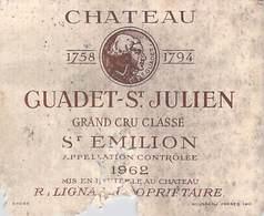 ETIQUETTE De VIN CHATEAU GUADET St JULIEN SAINT-EMILION 1962 (2) R.LIGNAC Prop.Vignoble  Bordeaux ETAT=voir Description - Bordeaux