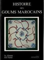 HISTOIRE DES GOUMS MAROCAINS HISTORIQUE ARMEE AFRIQUE MAROC 1908 1934 PACIFICATION - Magazines & Papers