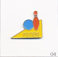 Pin's Sport - Bowling / Club De Poitiers (86). Non Estampillé. Epoxy. T643-04 - Bowling