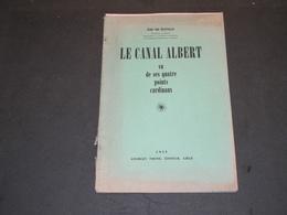 VAN GEETTRUYEN,Jean, Le Canal Albert Vu De Ses Quatre Points Cardinaux, Liège 1953 - Geographie
