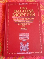 Les BALLONS MONTÉS Boules De Moulins Pigeongrammes Papillons Metz-Courriers 1870 /G.Lhéritier - Francia