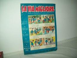 La Via Migliore(1960)   Anno XIV  N. 6 - Books, Magazines, Comics