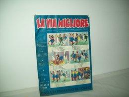 La Via Migliore(1960)   Anno XIIV  N. 8 - Books, Magazines, Comics