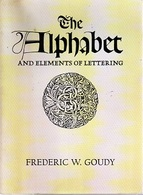THE ALPHABET And ELEMENTS Of LETTERING: Frederc GOUDY Ed. DOVER PUBLICATIONS, New York 1963 - Geschiedenis