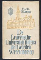 DE LEUVENSCHE UNIVERSITEIT TIJDENS DEN TWEEDEN WERELDOORLOG 1939 - 1945 O.A. LUCHTBOMBARDEMENTEN MET 18 FOTOBLZN. - Oorlog 1939-45