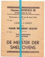 Ciné Cinema Bioscoop Pub Reclame Programma - Cinéma Leopold Gent - Laurel & Hardy - De Meester Der Smeltovens - 1949 - Cinema Advertisement