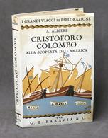 Esplorazioni - A. Albieri - Cristoforo Colombo Alla Scoperta Dell'America - 1929 - Libri, Riviste, Fumetti