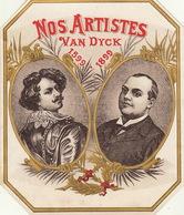Fin 1800 étiquette Boite à Cigare Nos Artistes Van Dijck - Etiquettes