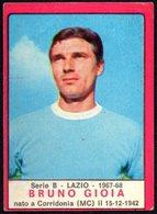 FOOTBALL - PANINI - CALCIATORI 1967-1968 - LAZIO - BRUNO GIOIA - STICKER - Soccer