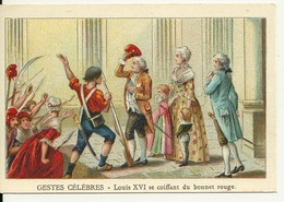 CHROMO FICHE ILLUSTREE / GESTES CELEBRES - LOUIS XVI SE COIFFANT DU BONNET ROUGE - Géographie