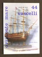 Modellismo Navale - Orizzonte Mare 44 - Vascelli - Parte Prima - 1972 - Libri, Riviste, Fumetti