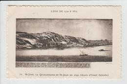 LYON - RHONE - LYON DE 1550 A 1815 - DESSIN - SAINT JUST, LA QUARANTAINE ET SAINT JEAN EN 1649 - Otros