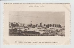 LYON - RHONE - LYON DE 1550 A 1815 - DESSIN - SAINT JEAN ET L'ABBAYE D'AINAY EN 1657 - Otros