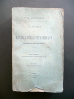 La Storia Di Venezia Nella Vita Privata P. G. Molmenti Roux E Favale 1880 - Libri, Riviste, Fumetti