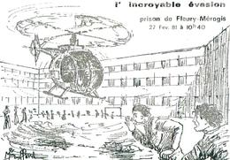 Carte Illustration  Signée  M Bouffard  - L 'incroyable évasion Fleury Mérogis  1981  (65 ) - Künstlerkarten