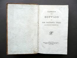 Capricci Del Bottaio Di Giovan Battista Gelli Classici Italiani Milano 1805 - Libri, Riviste, Fumetti