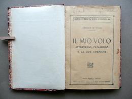 De Pinedo Il Mio Volo Hoepli Biblioteca Del Piccolo Brasile Anni '20 Aeronautica - Libri, Riviste, Fumetti