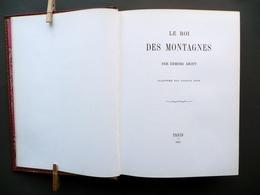 Le Roi Des Montagnes Par Edmond About Gustave Dorè Paris 1861 Anastatica 1973 - Libri, Riviste, Fumetti