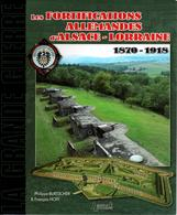 FORTIFICATIONS ALLEMANDES D ALSACE LORRAINE 1870 1918 GROUPE FORTIFIE PLACE FORTE ARMEE REICH - Books