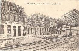 Dépt 08 - CHARLEVILLE-MÉZIÈRES - La Gare - Vue Intérieure Après L'armistice - WW1 - Charleville