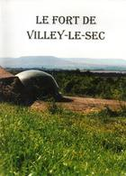 FORT DE VILLEY LE SEC FORTIFICATION CEINTURE SERE DE RIVIERES CITADELLE LORRAINE NANCY - Livres