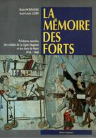 MEMOIRE DES FORTS PEINTURES MURALES LIGNE MAGINOT FORT DE METZ 1914 1940 ART SOLDAT FORTIFICATION - Books
