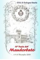 16° FESTA DEL MANDORLATO - CITTA' DI COLOGNA VENETA - ANNULLO FILATELICO  8-12-2000   (VR) - - Verona