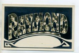 Prénom 005 RAYMOND Avec Visages De Femmes Art Nouveau 1905 Aspect Carte Photo - Firstnames