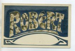 Prénom 016 ROBERT Avec  Visages De Femmes Art Nouveau 1905 Aspect Carte Photo - Prénoms