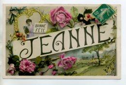 """Prénom 037 JEANNE """" Bonne Fete """" Fleurs Roses écrite Vers 1910 - Prénoms"""