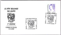 CIUDAD DEL HELADO - CITY OF THE ICE CREAM. Forno Di Zoldo, Belluno, 2006 - Alimentación