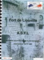 FORT DE LIOUVILLE FORTIFICATION LIGNE SERE DE RIVIERES VERDUN MEUSE CEINTURE FORTIFIEE - Livres