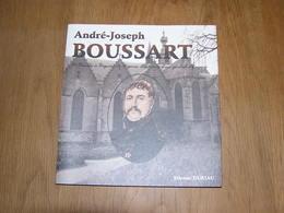 ANDRE JOSEPH BOUSSART De Binche à Bagnère De Bigorre Régionalisme Hainaut Général 1 Er Empire Napoléon Régiment Dragons - Cultuur