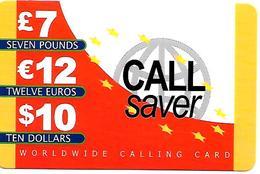CARTE+PREPAYEE-GB-7€/12€/10$-CALLSAVER-Plastic Fin Glacé-GRATTE- TBE - Royaume-Uni