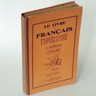 Le Livre De Français / Louis Bourgaux. - 3ème édition. - Bruxelles : A. De Boeck, 1939 - Libros, Revistas, Cómics