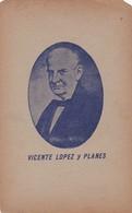VICENTE LOPES Y PLANES. CIRCA 1910s L'ARGENTINE.  - BLEUP - Politieke En Militaire Mannen