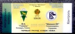 Football Tickets -  F.C. GOMEL V. F.C. SCHALKE 04 , 2002 , EURO - CUP. - Biglietti D'ingresso