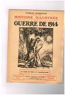 Gabriel Hanotauxrre 14 N°35 Mulhouse Attelage Haut Fourneaux Longwy Pont à Mousson Fuite Paysans Von Tirpitz Port D Bone - War 1914-18