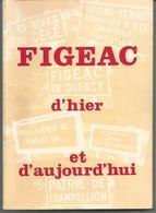 FIGEAC D'hier Et D'aujourd'hui, De L'an 750 à 1980 - Midi-Pyrénées